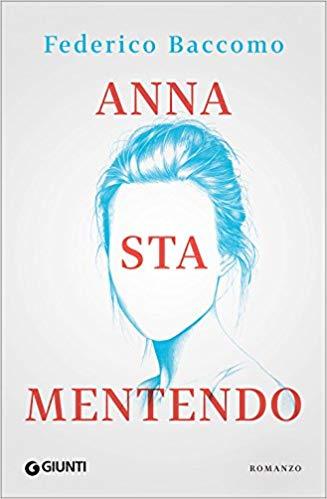 """Anna sta mentendo"" Federico Baccomo | Recensione"